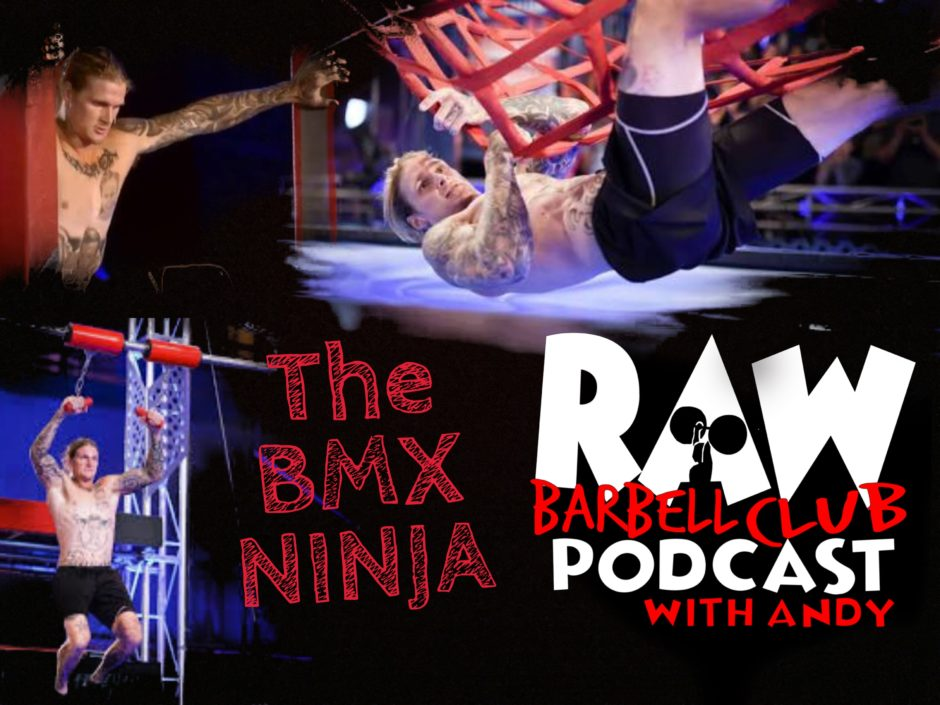 RAW Barbell Club podcast daniel walker the bmx ninja