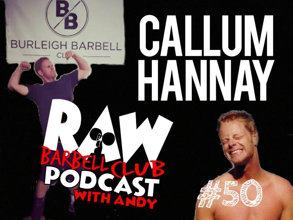 Callum Hanny Raw barbell club podcast